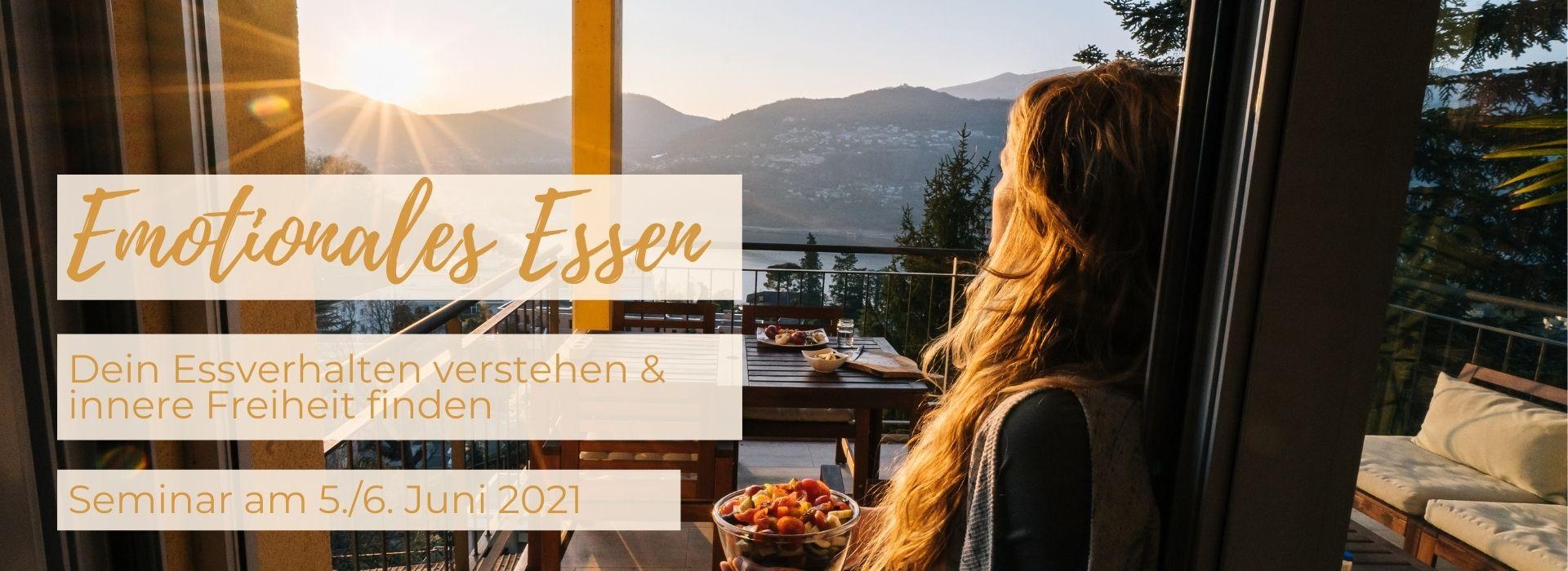 Emotionales Essen – Dein Essverhalten verstehen & innere Freiheit finden 5./6. Juni 21